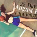 25 Day August Fit Challenge