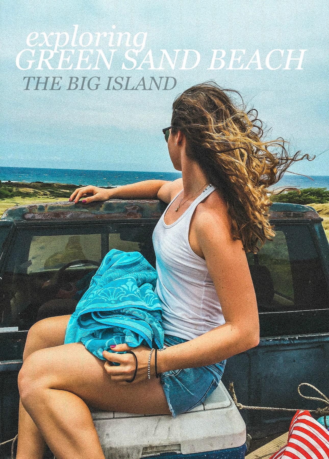EXPLORING GREEN SAND BEACH THE BIG ISLAND HAWAII