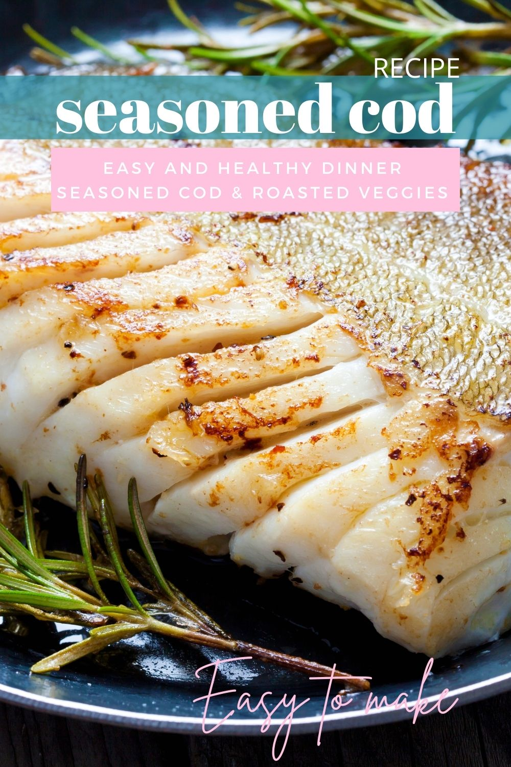 baked cod, healthy recipe, weightless, 100 calorie, seafood, pescatarian, diet, low carb, whole foods, roasted vegetables, how to cook cod, white fish