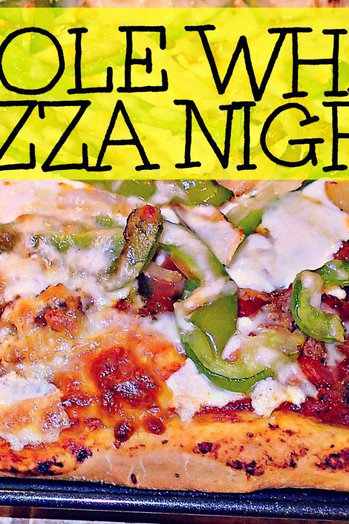 Whole Wheat Pizza Night