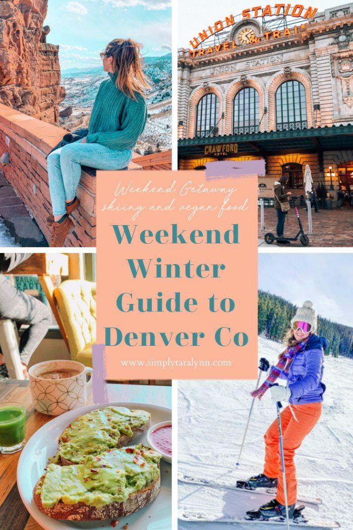Weekend in Denver, Colorado: Where to Eat, Explore & Ski