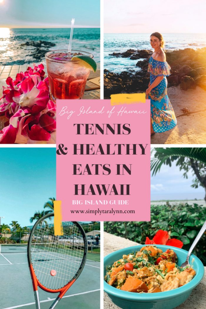 My First Week on The Big Island: Food, Tennis, & Relaxation.