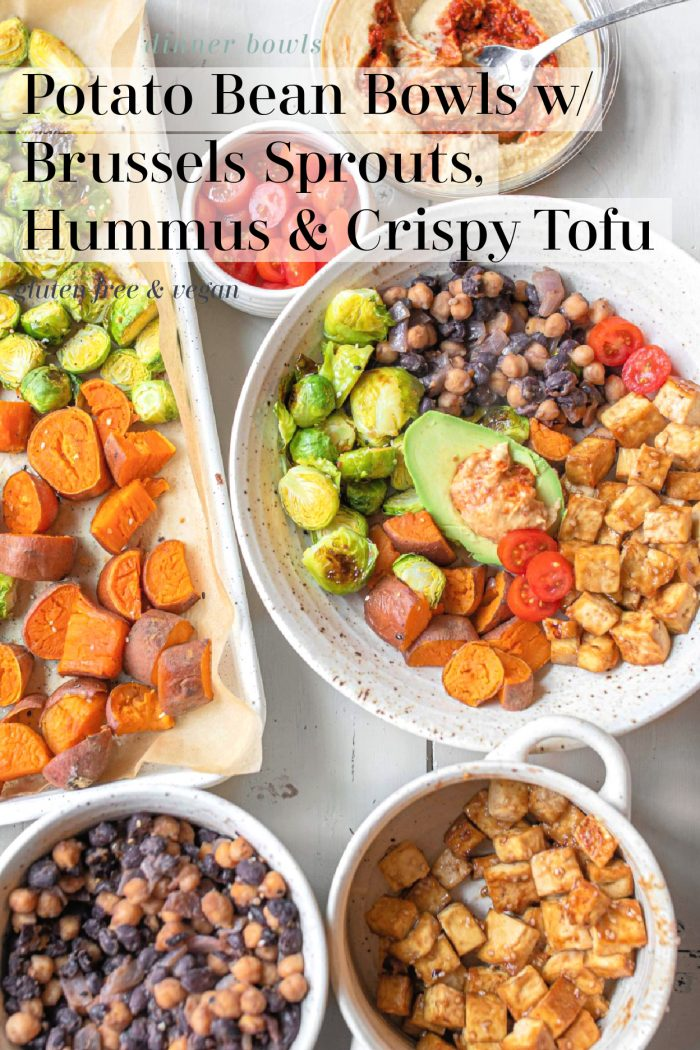 Potato Bean Bowls w/ Brussels Sprouts, Hummus & Crispy Tofu