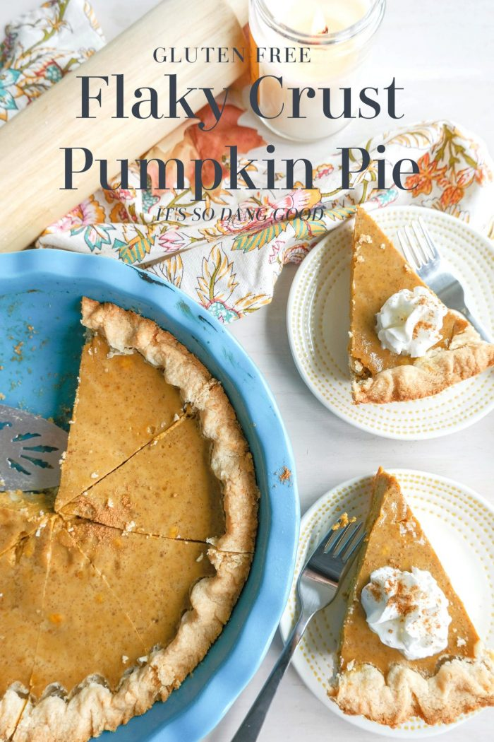 Gluten-Free Pumpkin Pie with the Flakiest Crust!